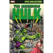 Incredible Hulk Epic Collection: Man Or Monster? by Stan Lee