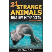21 Strange Animals That Live in the Ocean by Selena Dale