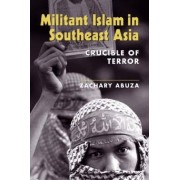 Militant Islam in Southeast Asia by Zachary Abuza