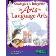 Strategies to Integrate the Arts in Language Arts by Jennifer M Bogard