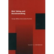Risk Taking and Decisionmaking by Yaacov Y. I. Vertzberger