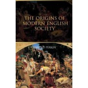 The Origins of Modern English Society by Professor Harold Perkin