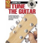 10 Easy Lessons How to Tune Guitar Bk/CD by Brett Duncan