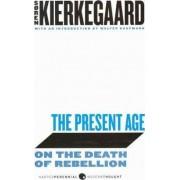 The Present Age by Deceased Soren Kierkegaard