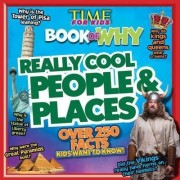 Time for Kids Book of Why - Really Cool People and Places by Time for Kids Magazine