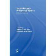 Judith Butler's Precarious Politics by Terrell Carver