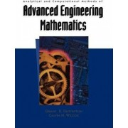 Analytical and Computational Methods of Advanced Engineering Mathematics by Grant B. Gustafson