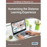 Handbook of Research on Humanizing the Distance Learning Experience by Maria Northcote