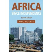 Africa Since Independence by Paul Nugent