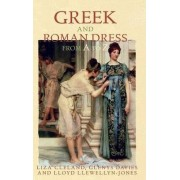 Greek and Roman Dress from A to Z by Lloyd Llewellyn-Jones