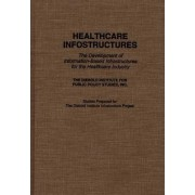 Healthcare Infostructures by Diebold Institute for Public Policy Studies
