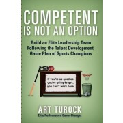 Competent Is Not an Option by Art Turock