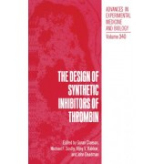 Design of Synthetic Inhibitors of Thrombin by Goran Claeson
