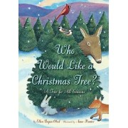 Who Would Like a Christmas Tree? by Ellen Obed
