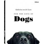 For the Love of Dogs by Katharina Von Der Leyen