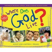 Where Does God Live? by August Gold