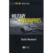 Military Geographies by Ms Rachel Woodward