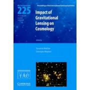 Impact of Gravitational Lensing on Cosmology (IAU S225) by Yannick Mellier