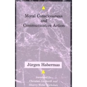 Moral Consciousness and Communicative Action by J