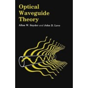 Optical Waveguide Theory by A. W. Snyder