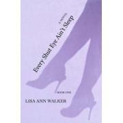 Every Shut Eye Ain't Sleep by Lisa Ann Walker