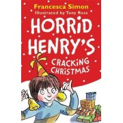 Horrid Henry's Cracking Christmas by Francesca Simon