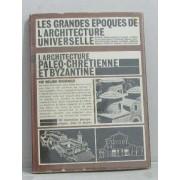 Les Grandes Époques De L'architecture Universelle -L'architecture Paleo-Chretienne Et Byzantine