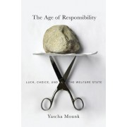 The Age of Responsibility: Luck, Choice, and the Welfare State