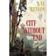City Without End by Kay Kenyon