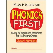 Phonics First - Ready-to-Use Phonics Worksheets for the Primary Grades by Wilma H. Miller