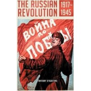 The Russian Revolution, 1917-1945 by Anthony D'Agostino