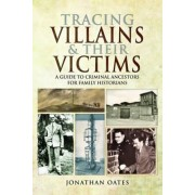 Tracing Villains and Their Victims by Jonathan Oates