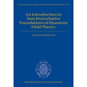 An Introduction to Non-Perturbative Foundations of Quantum Field Theory by Franco Strocchi