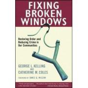 Fixing Broken Windows by George L. Kelling
