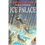 The Ice Palace by Robert Swindells