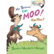 Mr Brown Can Moo! Can You? by Dr. Seuss