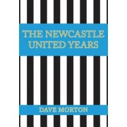 The Newcastle United Years