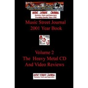 Music Street Journal: 2001 Year Book: Volume 2 - The Heavy Metal CD and Video Reviews