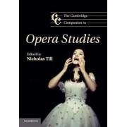 The Cambridge Companion to Opera Studies by Nicholas Till