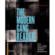 The Modern Gang Reader by Associate Professor of Criminology Law & Society Cheryl L Maxson