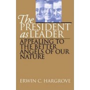 The President as Leader by Erwin C. Hargrove