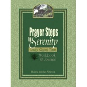Prayer Steps to Serenity Daily Quiet Time Workbook and Journal by Donna Jordan Newton