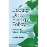 Ending Dirty Energy Policy by Joseph P. Tomain