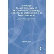 Routledge French Dictionary of Environmental Technology Dictionnaire Anglais du Genie de l'environnement by Routledge