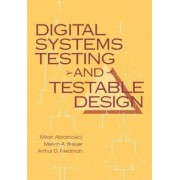 Digital Systems Testing and Testable Design by Miron Abramovici