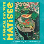 A Magical Day with Matisse by Julie Merberg