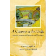 A Lee: A Cezanne in the Hedge & Other Memories of Charleston & Bloomsbury (Paper) by Lee