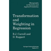 Transformation and Weighting in Regression by Raymond J. Carroll