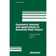 Geometric Analysis and Applications to Quantum Field Theory by P. Bouwknegt
