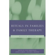 Rituals in Families and Family Therapy by Evan Imber-Black